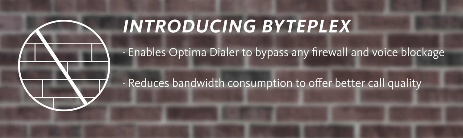 Enables Optima Dialer to bypass any  firewall and voice blockage. Reduces bandwidth consumption to offer better call quality.